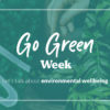 A green graphic with food and trees in the background, and text that says 'Go Green Week Let's talk about environmental wellbeing'